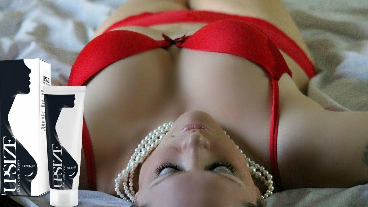 Crème pour l'augmentation mammaire UpSize : avis, produit et efficacité